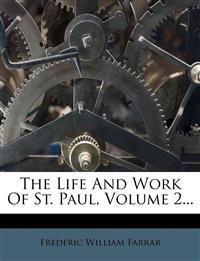 The Life And Work Of St. Paul, Volume 2...