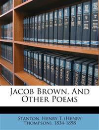 Jacob Brown, And Other Poems