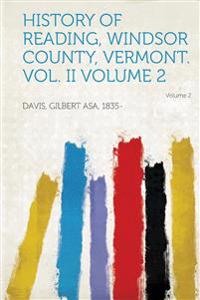 History of Reading, Windsor County, Vermont. Vol. II Volume 2