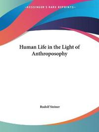 Human Life in the Light of Anthroposophy 1928