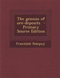 The genesis of ore-deposits  - Primary Source Edition