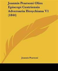 Joannis Pearsoni Olim Episcopi Cestriensis Adversaria Hesychiana