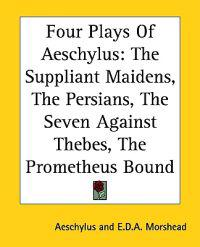Four Plays Of Aeschylus