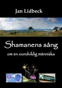 Shamanens sång om en oundviklig människa