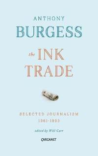 Ink Trade: Selected Journalism 1961 - 1993