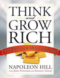 Think and Grow Rich: The Master Mind Volume