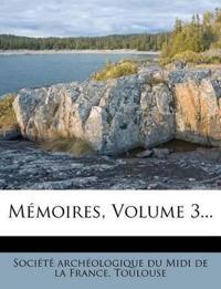 Mémoires, Volume 3...