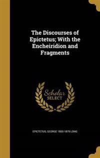 DISCOURSES OF EPICTETUS W/THE