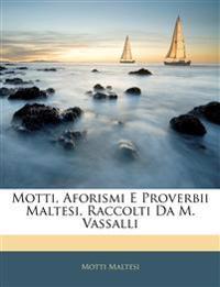 Motti, Aforismi E Proverbii Maltesi, Raccolti Da M. Vassalli