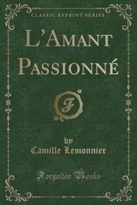 L'AMANT PASSIONN   CLASSIC REPRINT