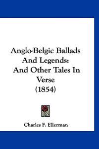 Anglo-belgic Ballads and Legends