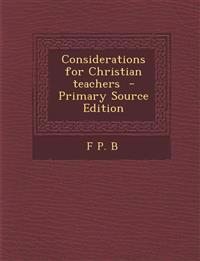 Considerations for Christian Teachers