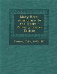 Mary Reed, missionary to the lepers
