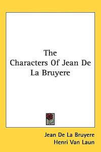 The Characters of Jean De La Bruyere
