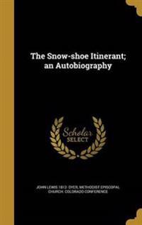 SNOW-SHOE ITINERANT AN AUTOBIO