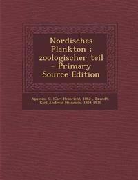 Nordisches Plankton ; zoologischer teil