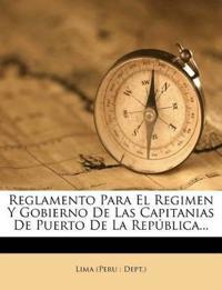 Reglamento Para El Regimen Y Gobierno De Las Capitanias De Puerto De La República...