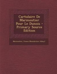 Cartulaire De Marmoutier Pour Le Dunois