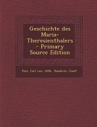 Geschichte des Maria-Theresienthalers - Primary Source Edition
