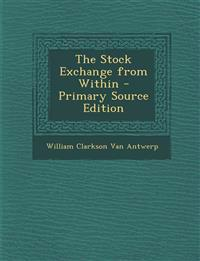 The Stock Exchange from Within - Primary Source Edition