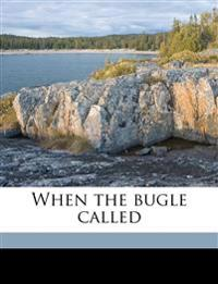 When the bugle called