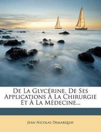 De La Glycérine. De Ses Applications À La Chirurgie Et À La Médecine...