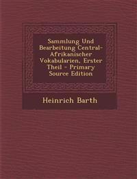 Sammlung Und Bearbeitung Central-Afrikanischer Vokabularien, Erster Theil