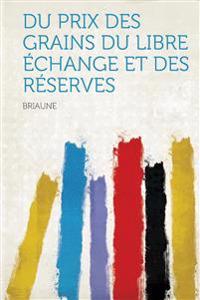 Du Prix Des Grains Du Libre Echange Et Des Reserves