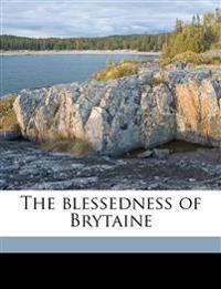 The blessedness of Brytaine