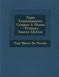 Tipos Trashumantes: Cróquis Á Pluma - Primary Source Edition