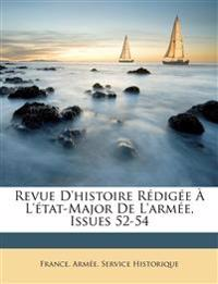 Revue D'histoire Rédigée À L'état-Major De L'armée, Issues 52-54