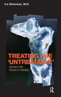 Treating the Untreatable