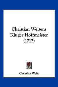 Christian Weisens Kluger Hoffmeister