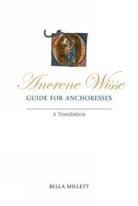 Ancrene Wisse/Guide for Anchoresses