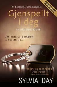 Gjenspeilt i deg; en Crossfire-roman