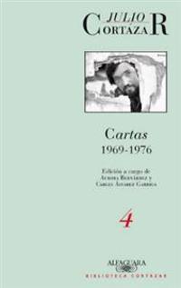 Cartas de Cortazar 4 (1969-1976)