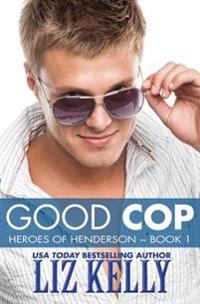 Good Cop: Heroes of Henderson Book 1