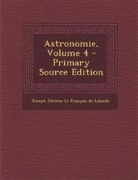 Astronomie, Volume 4 - Primary Source Edition