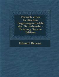 Versuch einer kritischen Dogmengeschichte der Grundrente - Primary Source Edition