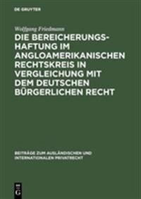 Die Bereicherungshaftung Im Angloamerikanischen Rechtskreis in Vergleichung Mit Dem Deutschen Bürgerlichen Recht