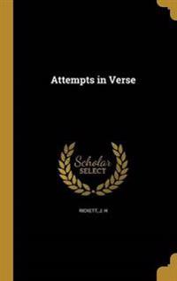 ATTEMPTS IN VERSE
