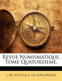 Revue Numismatique.   Tome Quatorzieme.