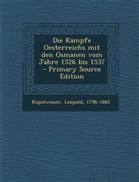 Die Kämpfe Oesterreichs mit den Osmanen vom Jahre 1526 bis 1537