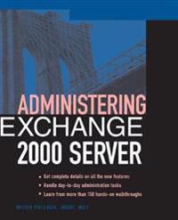 Administering Exchange Server 2000