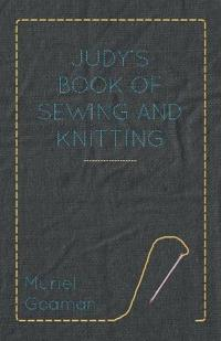 Judy's Book Of Sewing And Knitting