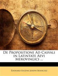 De Propositione Ad Casvali in Latintate Aevi Merovingici ...