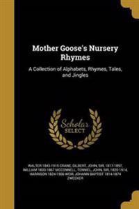 MOTHER GOOSES NURSERY RHYMES