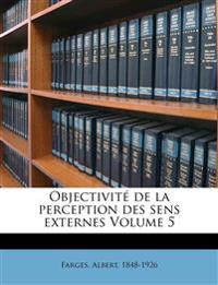 Objectivité de la perception des sens externes Volume 5