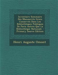 Inventaire Sommaire Des Manuscrits Grecs Conservés Dans Les Bibliothèques Publiques De Paris Autres Que La Bibliothèque Nationale