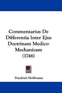 Commentarius De Differentia Inter Ejus Doctrinam Medico-mechanicam